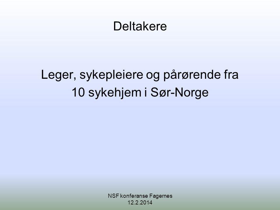 Deltakere Leger, sykepleiere og pårørende fra 10 sykehjem i Sør-Norge NSF konferanse Fagernes 12.2.2014