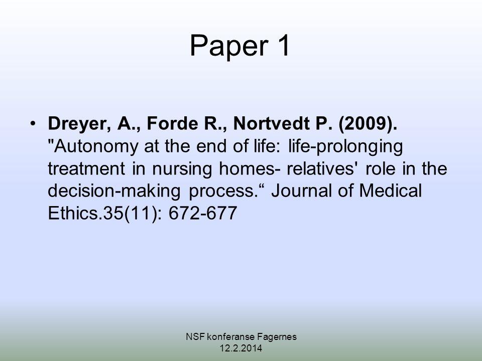 Paper 1 •Dreyer, A., Forde R., Nortvedt P.(2009).