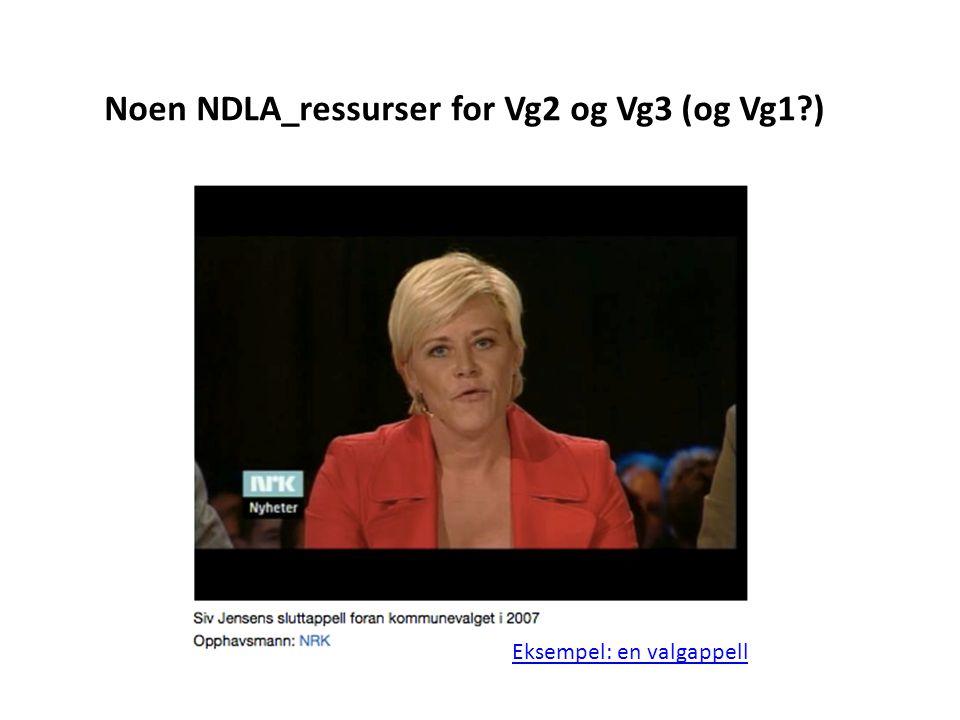 Noen NDLA_ressurser for Vg2 og Vg3 (og Vg1?) Eksempel: en valgappell