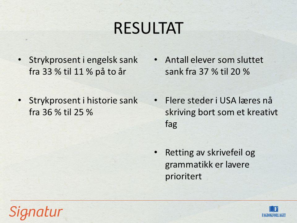 RESULTAT • Strykprosent i engelsk sank fra 33 % til 11 % på to år • Strykprosent i historie sank fra 36 % til 25 % • Antall elever som sluttet sank fr