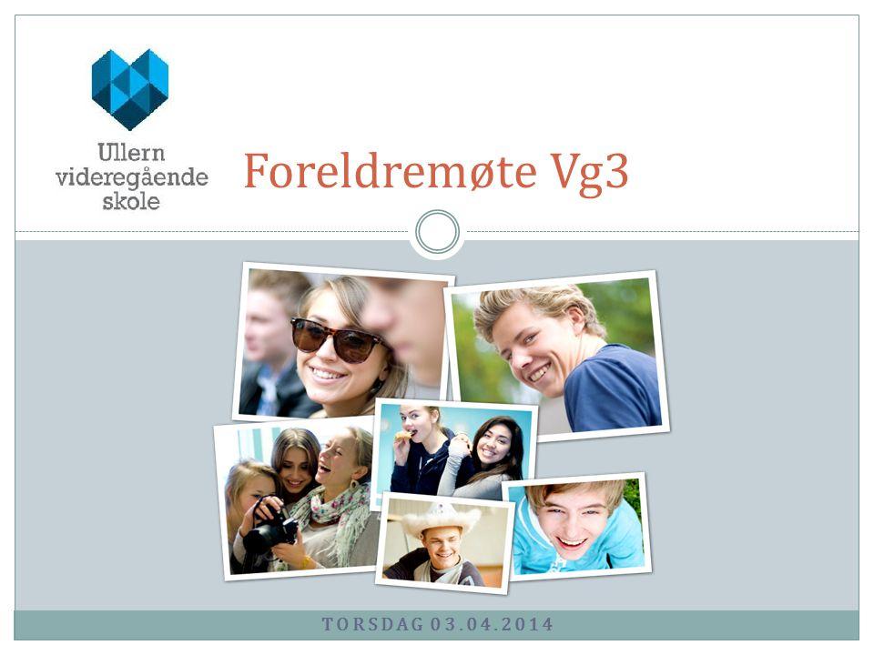 TORSDAG 03.04.2014 Foreldremøte Vg3