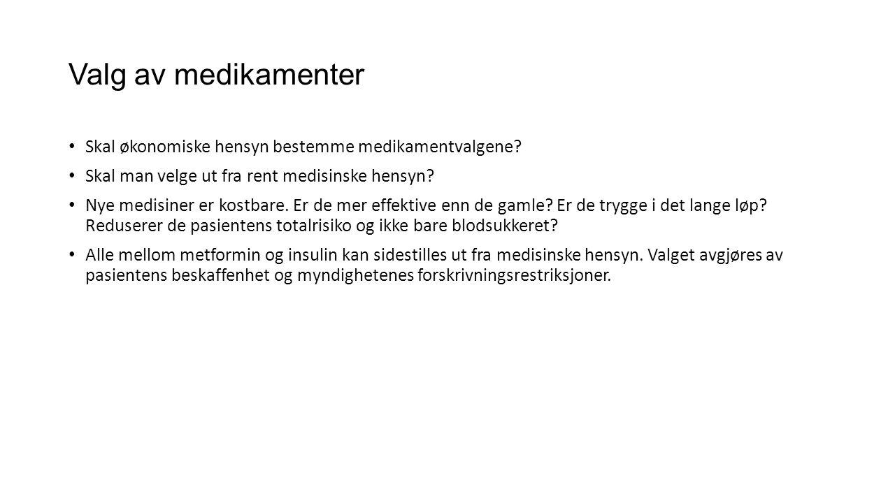 Valg av medikamenter • Skal økonomiske hensyn bestemme medikamentvalgene? • Skal man velge ut fra rent medisinske hensyn? • Nye medisiner er kostbare.