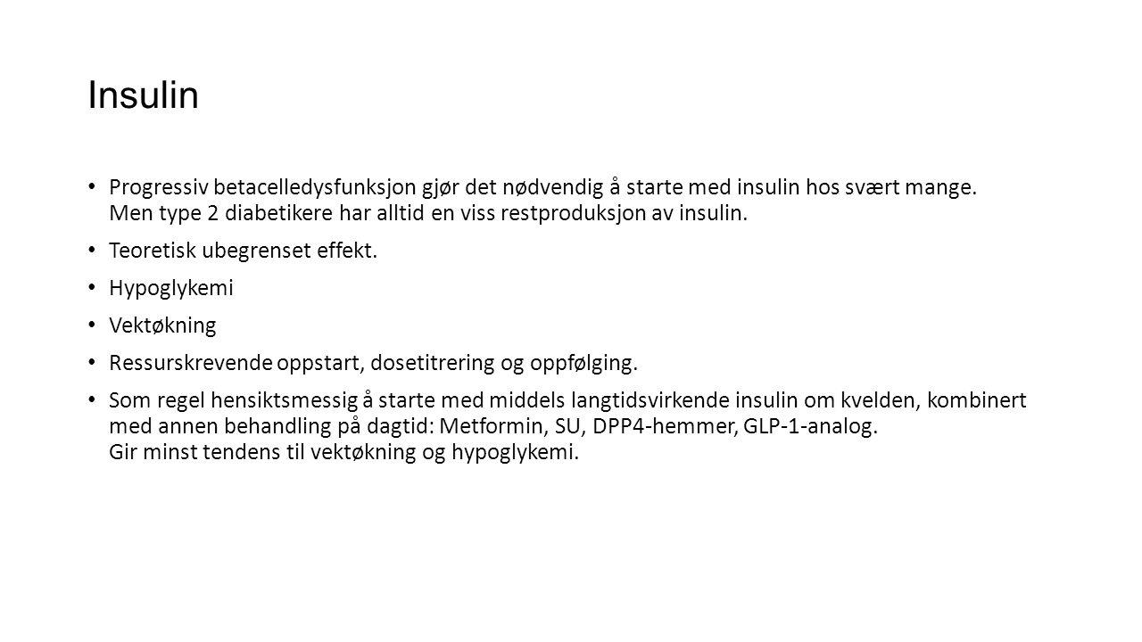 Insulin • Progressiv betacelledysfunksjon gjør det nødvendig å starte med insulin hos svært mange. Men type 2 diabetikere har alltid en viss restprodu