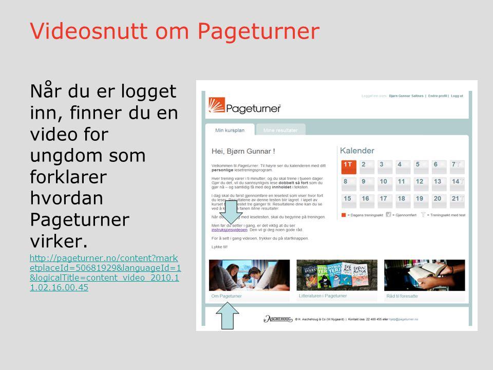 Videosnutt om Pageturner Når du er logget inn, finner du en video for ungdom som forklarer hvordan Pageturner virker. http://pageturner.no/content?mar