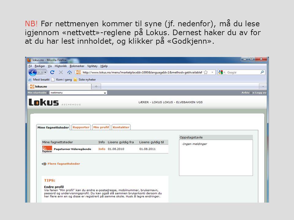 NB.Før nettmenyen kommer til syne (jf. nedenfor), må du lese igjennom «nettvett»-reglene på Lokus.