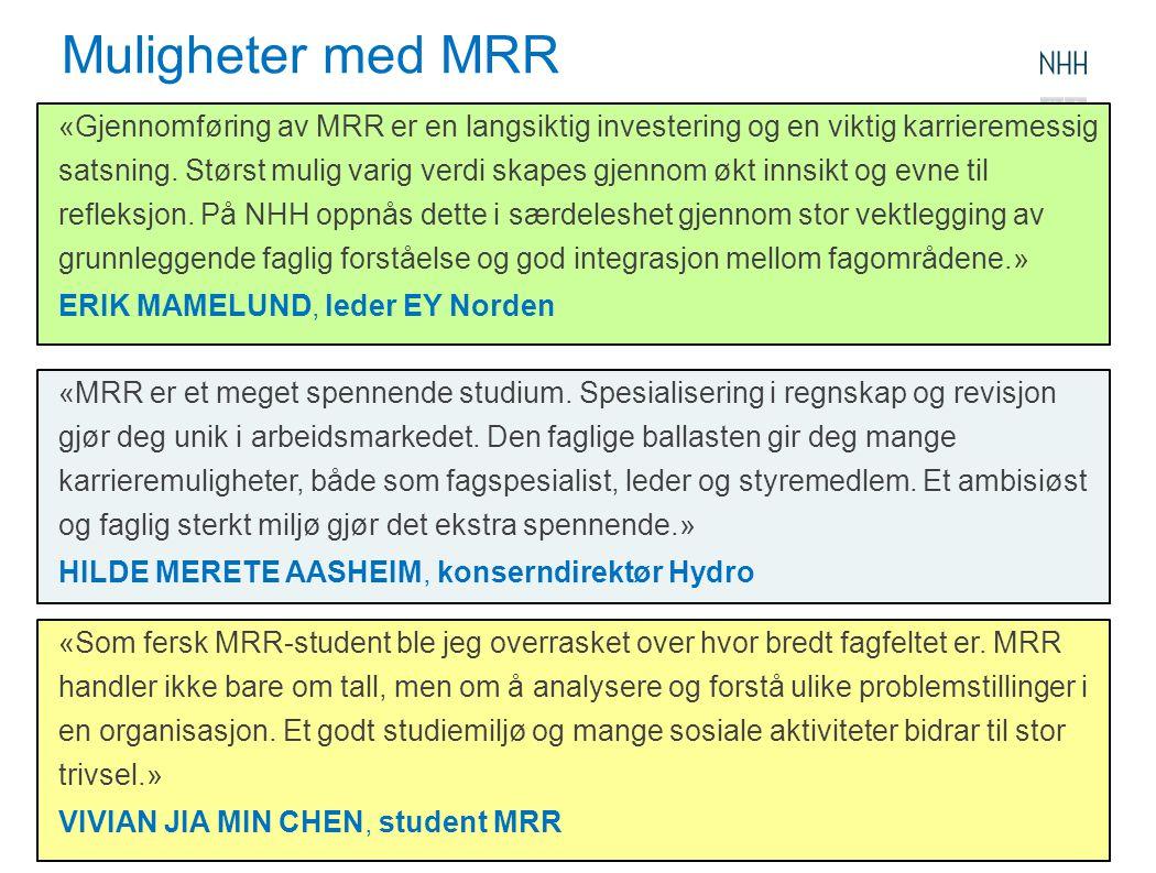 «MRR er et meget spennende studium. Spesialisering i regnskap og revisjon gjør deg unik i arbeidsmarkedet. Den faglige ballasten gir deg mange karrier
