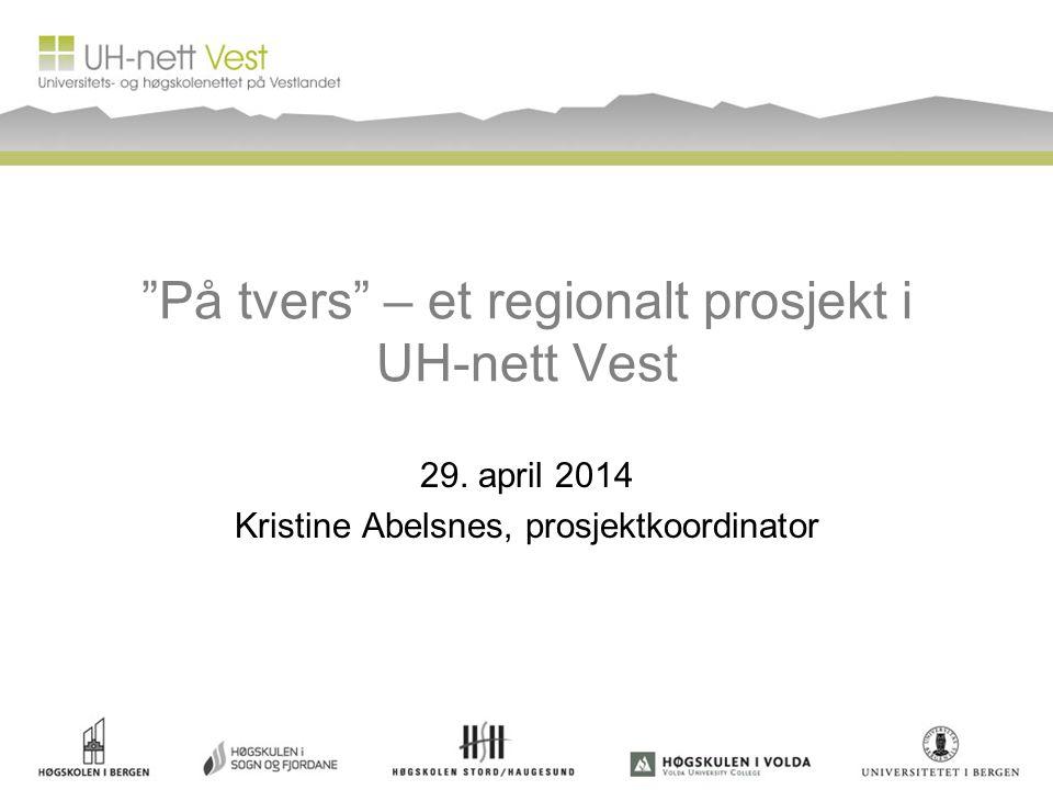 På tvers – et regionalt prosjekt i UH-nett Vest 29.