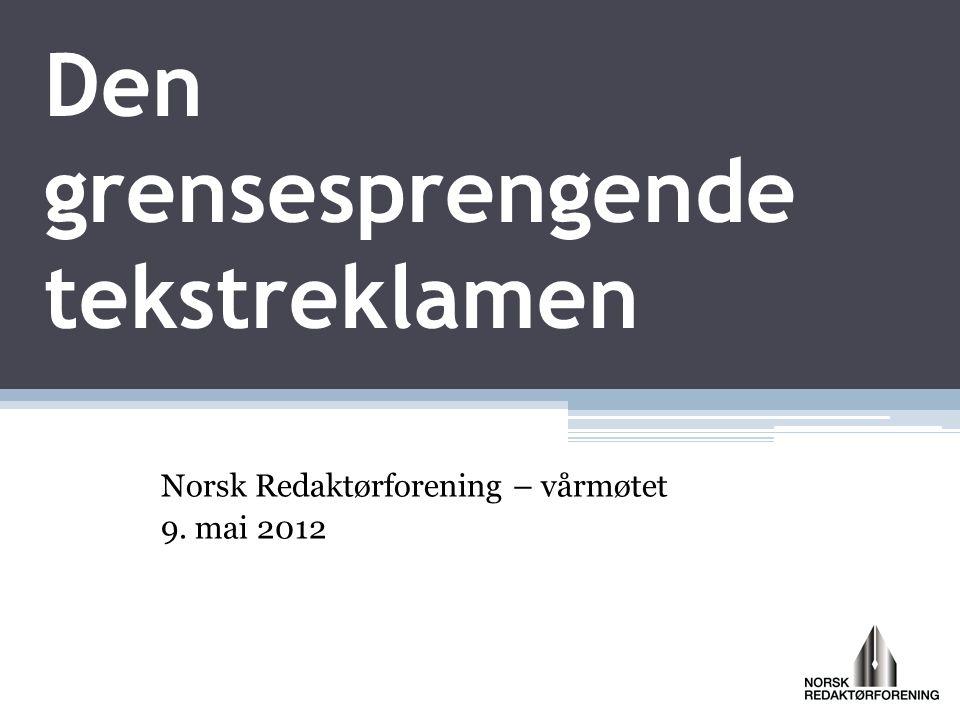 Den grensesprengende tekstreklamen Norsk Redaktørforening – vårmøtet 9. mai 2012