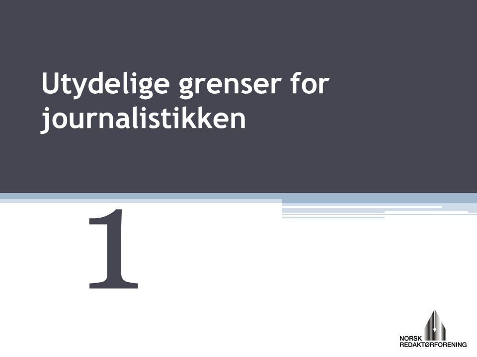 Utydelige grenser for journalistikken 1