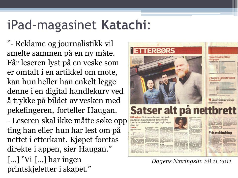 """iPad-magasinet Katachi: """"- Reklame og journalistikk vil smelte sammen på en ny måte. Får leseren lyst på en veske som er omtalt i en artikkel om mote,"""