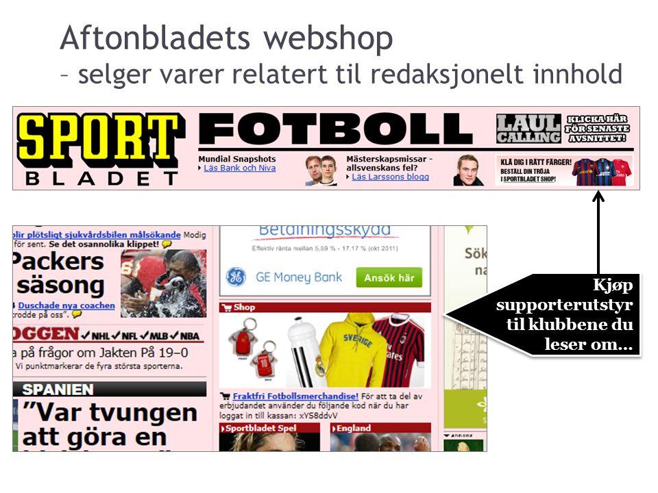 Web-shop – Aftonbladet.se Kjøp supporterutstyr til klubbene du leser om… Aftonbladets webshop – selger varer relatert til redaksjonelt innhold