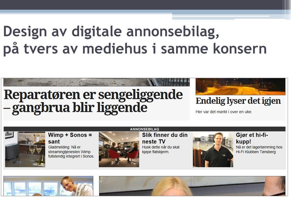 Design av digitale annonsebilag, på tvers av mediehus i samme konsern