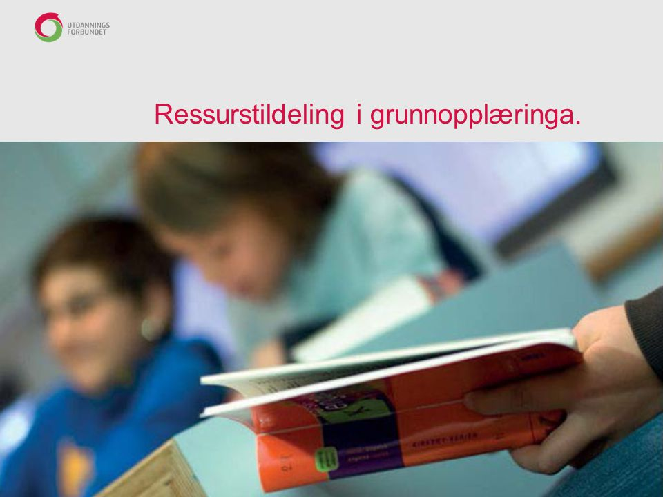 Ressurstildeling i grunnopplæringa.