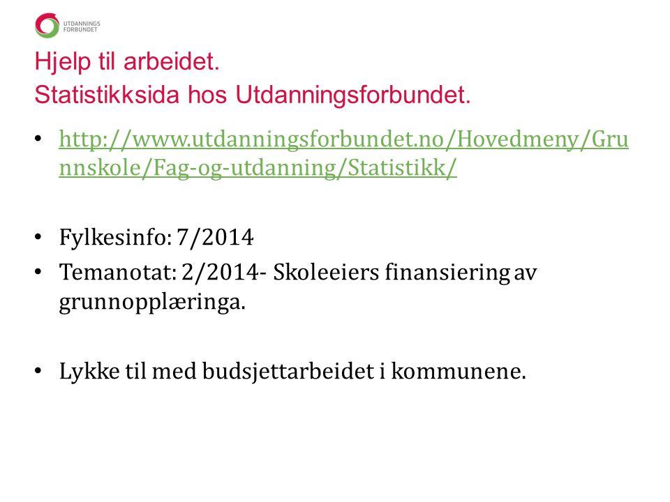 Hjelp til arbeidet. Statistikksida hos Utdanningsforbundet. • http://www.utdanningsforbundet.no/Hovedmeny/Gru nnskole/Fag-og-utdanning/Statistikk/ htt