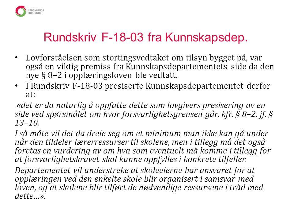 Rundskriv F-18-03 fra Kunnskapsdep. • Lovforståelsen som stortingsvedtaket om tilsyn bygget på, var også en viktig premiss fra Kunnskapsdepartementets