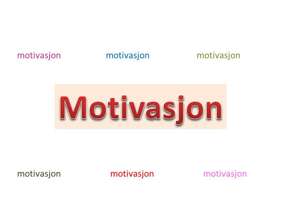 motivasjon motivasjon motivasjon