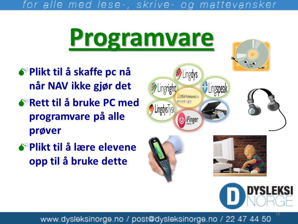 Programvare  Plikt til å skaffe pc nå når NAV ikke gjør det  Rett til å bruke PC med programvare på alle prøver  Plikt til å lære elevene opp til å bruke dette 16