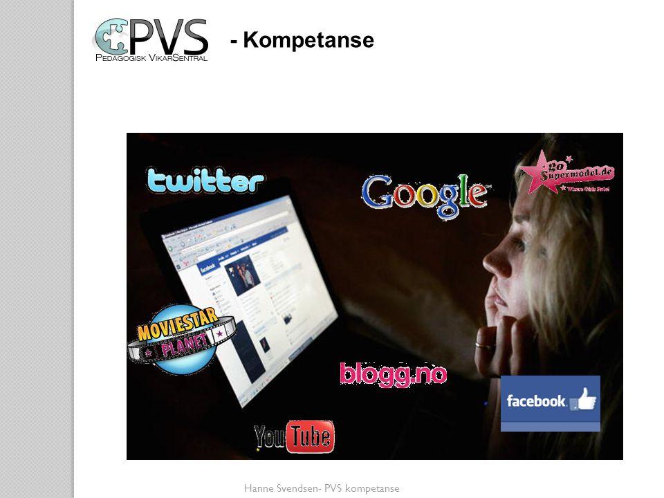 Hanne Svendsen- PVS kompetanse • Er det for lite tid i hverdagen til å snakke om nettbruk.