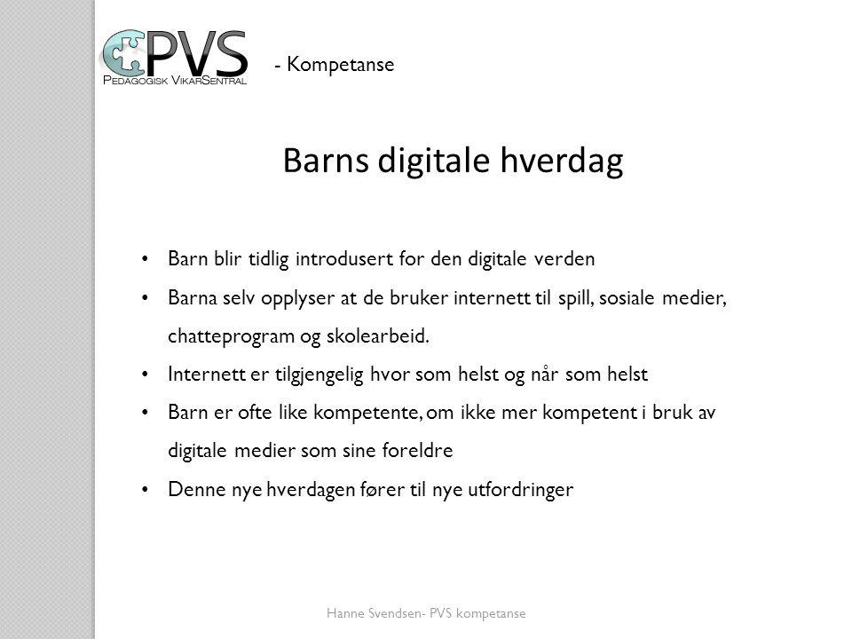 Barns digitale hverdag - Kompetanse • Barn blir tidlig introdusert for den digitale verden • Barna selv opplyser at de bruker internett til spill, sos
