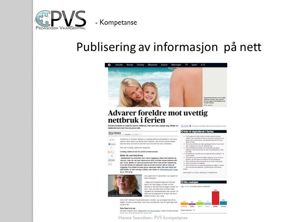 Publisering av informasjon på nett - Kompetanse Hanne Svendsen- PVS kompetanse