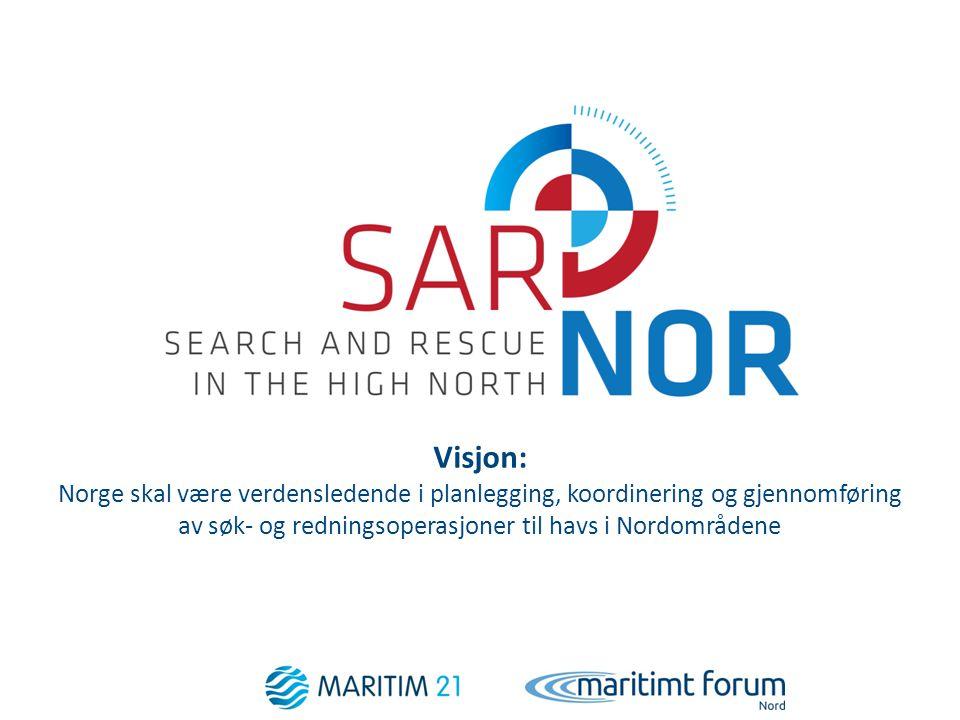 Visjon: Norge skal være verdensledende i planlegging, koordinering og gjennomføring av søk- og redningsoperasjoner til havs i Nordområdene 1