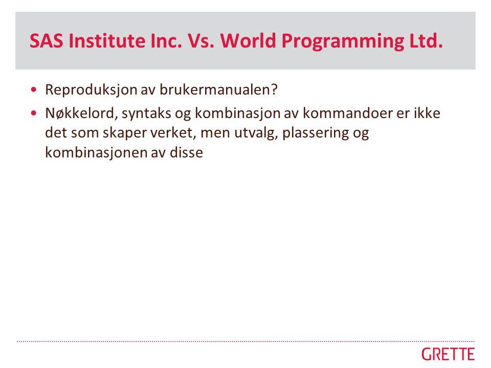 SAS Institute Inc. Vs. World Programming Ltd. •Reproduksjon av brukermanualen? •Nøkkelord, syntaks og kombinasjon av kommandoer er ikke det som skaper
