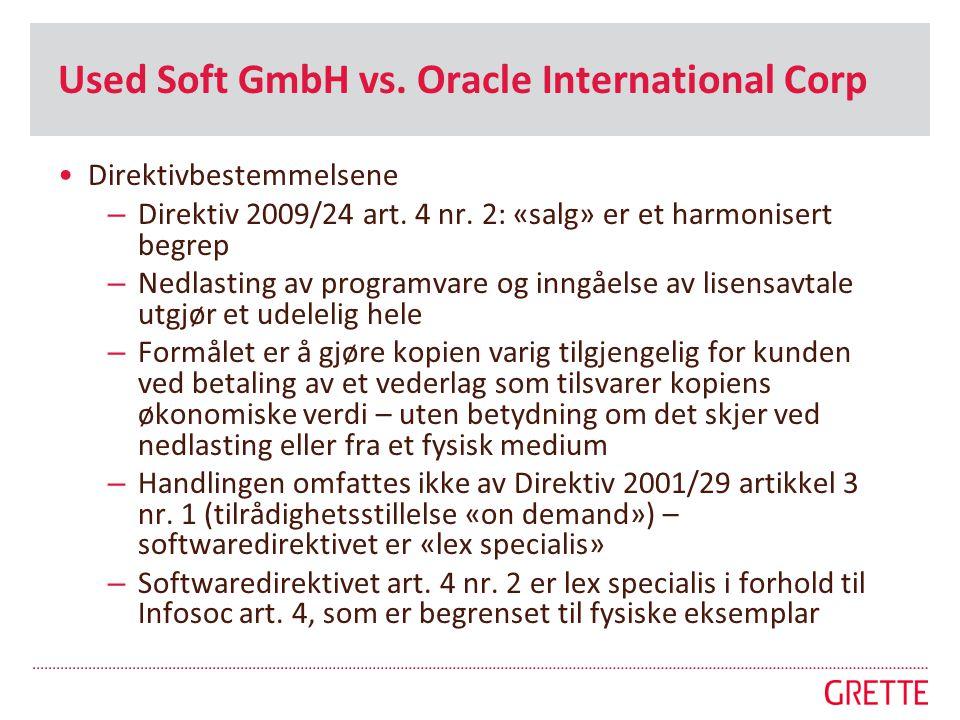 Used Soft GmbH vs. Oracle International Corp •Direktivbestemmelsene – Direktiv 2009/24 art. 4 nr. 2: «salg» er et harmonisert begrep – Nedlasting av p