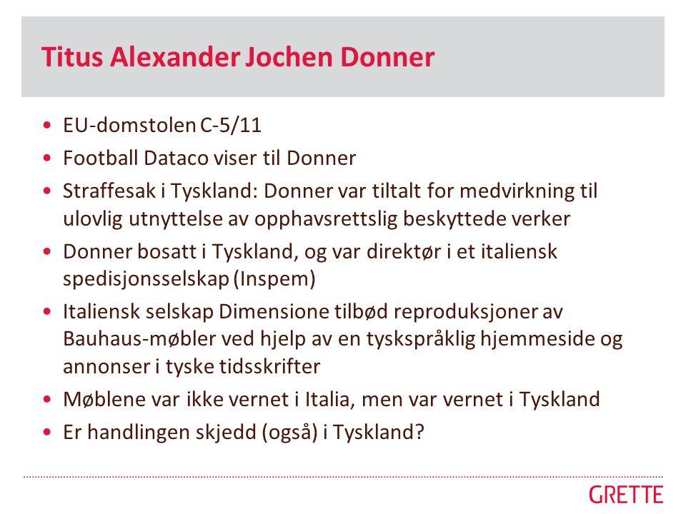 Titus Alexander Jochen Donner •EU-domstolen C-5/11 •Football Dataco viser til Donner •Straffesak i Tyskland: Donner var tiltalt for medvirkning til ul