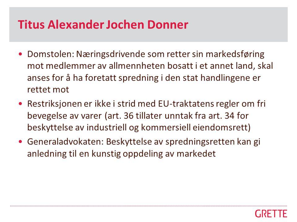Titus Alexander Jochen Donner •Domstolen: Næringsdrivende som retter sin markedsføring mot medlemmer av allmennheten bosatt i et annet land, skal anse