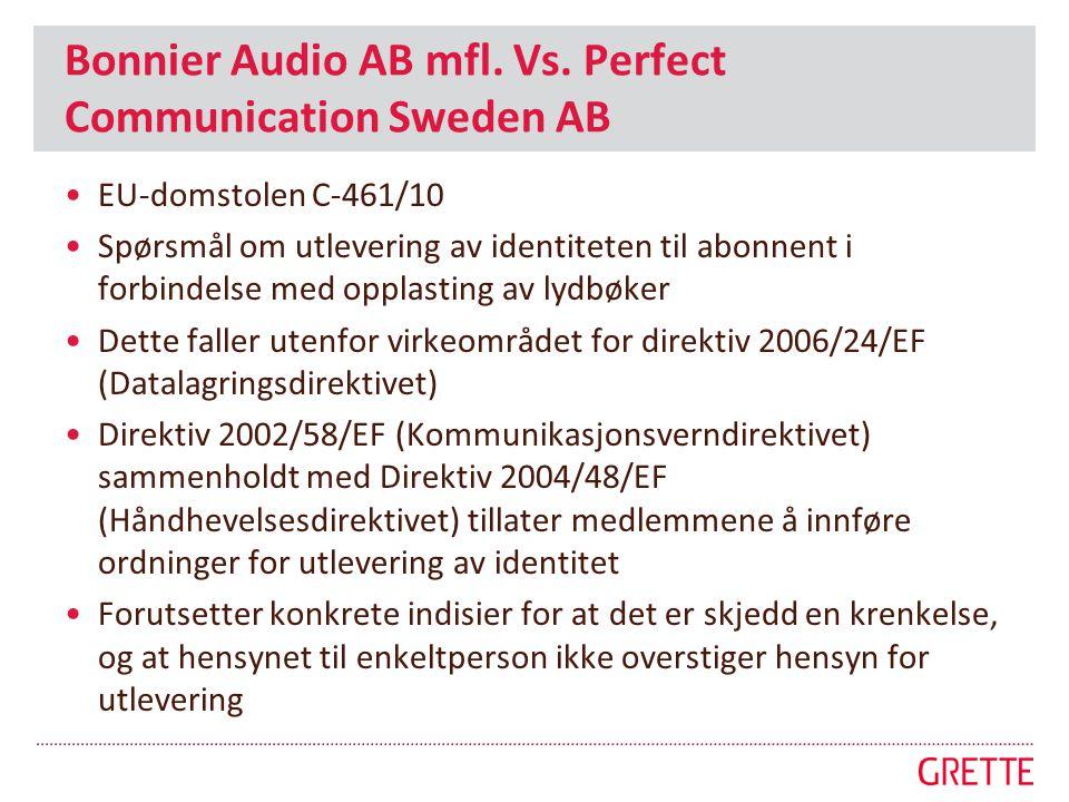 Bonnier Audio AB mfl. Vs. Perfect Communication Sweden AB •EU-domstolen C-461/10 •Spørsmål om utlevering av identiteten til abonnent i forbindelse med