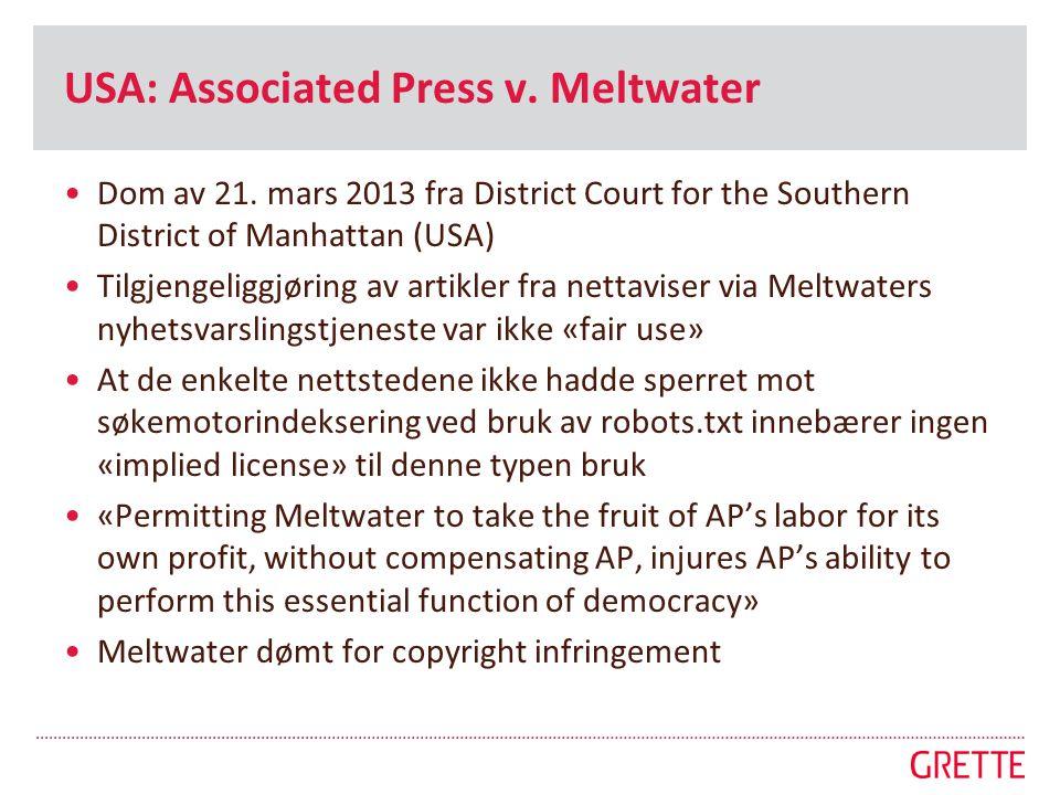 USA: Associated Press v. Meltwater •Dom av 21. mars 2013 fra District Court for the Southern District of Manhattan (USA) •Tilgjengeliggjøring av artik