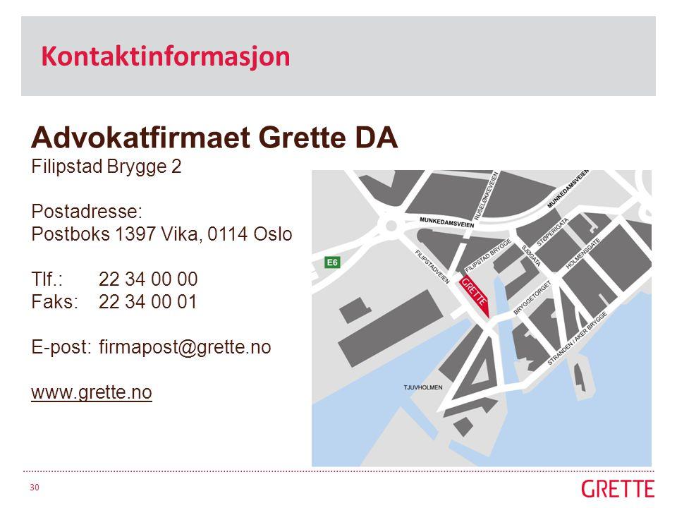 Advokatfirmaet Grette DA Filipstad Brygge 2 Postadresse: Postboks 1397 Vika, 0114 Oslo Tlf.: 22 34 00 00 Faks: 22 34 00 01 E-post: firmapost@grette.no