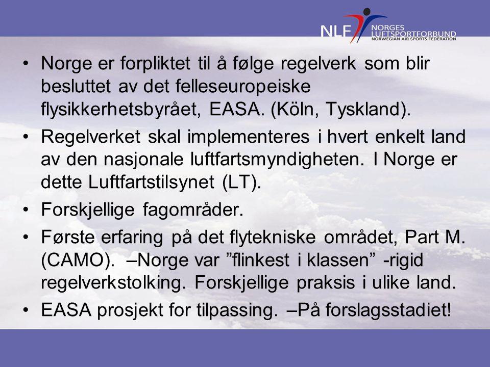 •Norge er forpliktet til å følge regelverk som blir besluttet av det felleseuropeiske flysikkerhetsbyrået, EASA. (Köln, Tyskland). •Regelverket skal i
