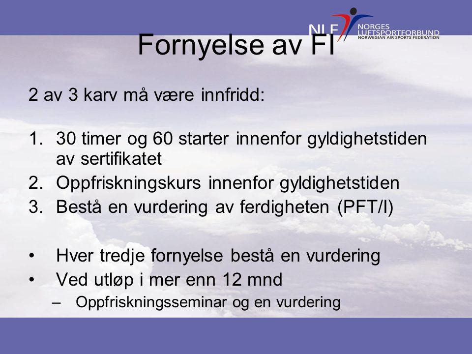 Fornyelse av FI 2 av 3 karv må være innfridd: 1.30 timer og 60 starter innenfor gyldighetstiden av sertifikatet 2.Oppfriskningskurs innenfor gyldighet