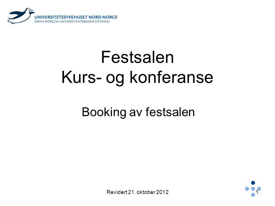 Festsalen Kurs- og konferanse Booking av festsalen Revidert 21. oktober 20121