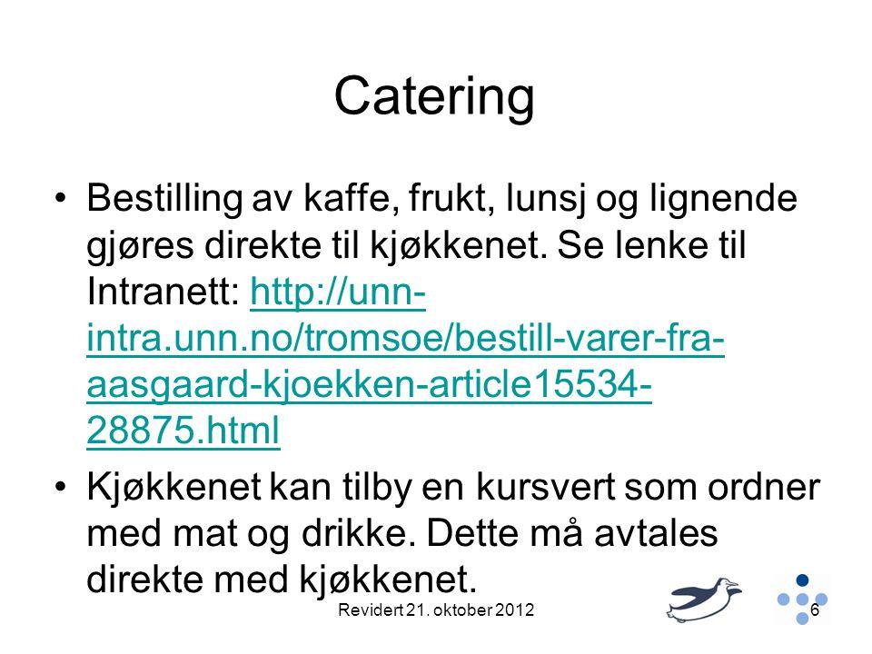 Catering •Bestilling av kaffe, frukt, lunsj og lignende gjøres direkte til kjøkkenet. Se lenke til Intranett: http://unn- intra.unn.no/tromsoe/bestill