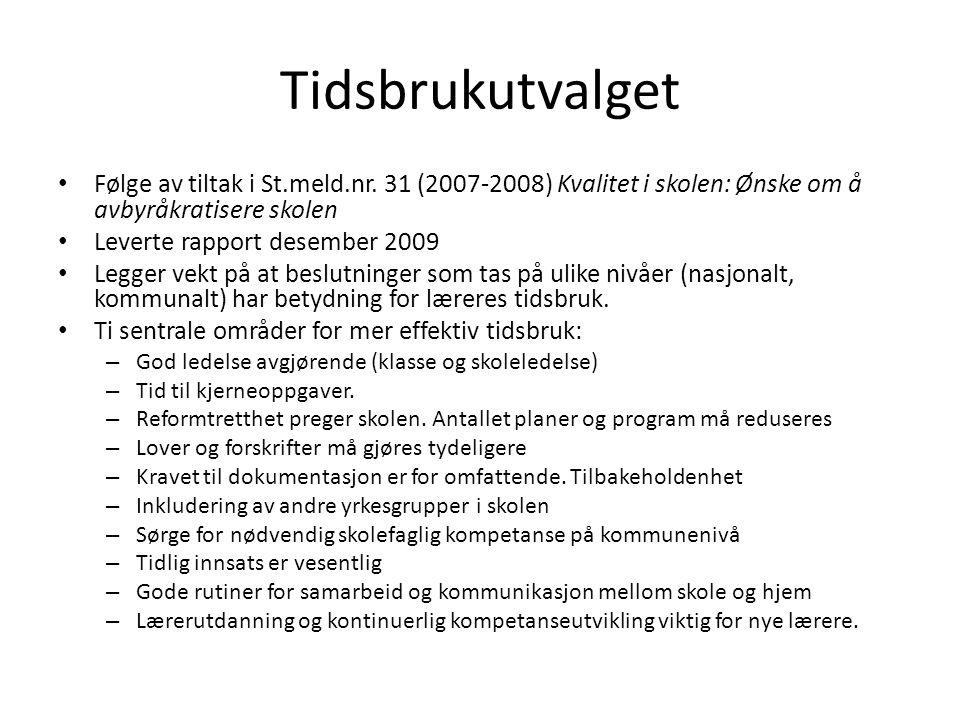 Tidsbrukutvalget • Følge av tiltak i St.meld.nr. 31 (2007-2008) Kvalitet i skolen: Ønske om å avbyråkratisere skolen • Leverte rapport desember 2009 •