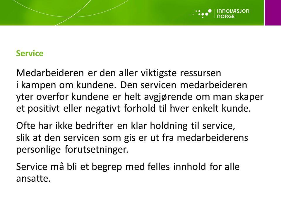 Service Medarbeideren er den aller viktigste ressursen i kampen om kundene. Den servicen medarbeideren yter overfor kundene er helt avgjørende om man