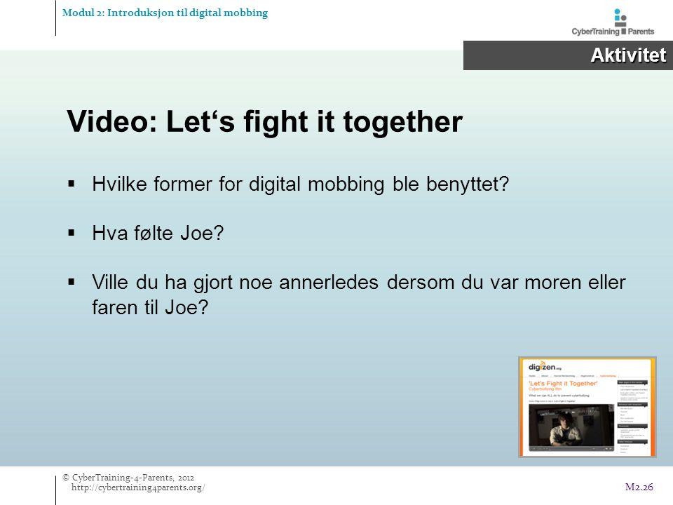 Video: Let's fight it together  Hvilke former for digital mobbing ble benyttet?  Hva følte Joe?  Ville du ha gjort noe annerledes dersom du var mor