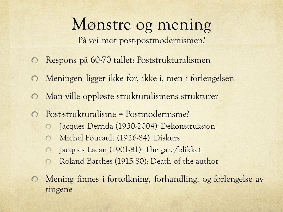 Mønstre og mening På vei mot post-postmodernismen.