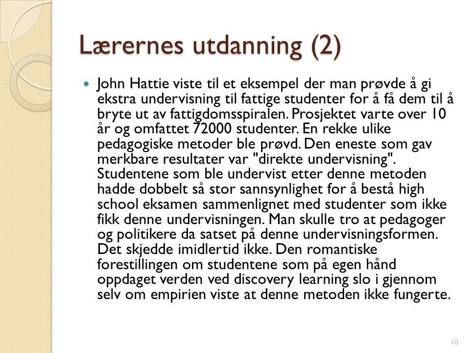 Lærernes utdanning (2)  John Hattie viste til et eksempel der man prøvde å gi ekstra undervisning til fattige studenter for å få dem til å bryte ut av fattigdomsspiralen.
