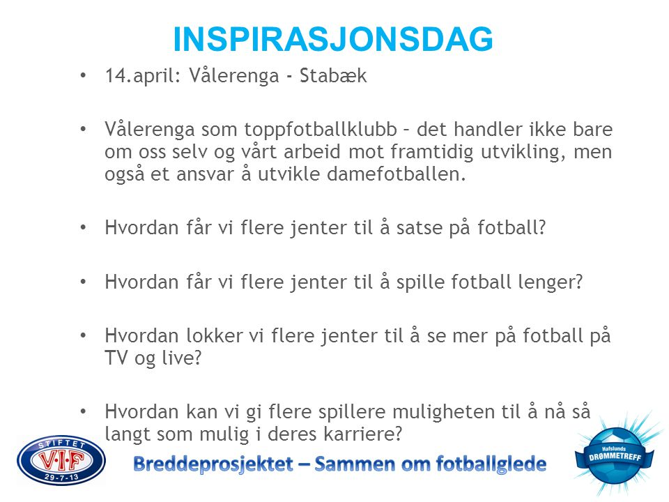 INSPIRASJONSDAG • 14.april: Vålerenga - Stabæk • Vålerenga som toppfotballklubb – det handler ikke bare om oss selv og vårt arbeid mot framtidig utvik