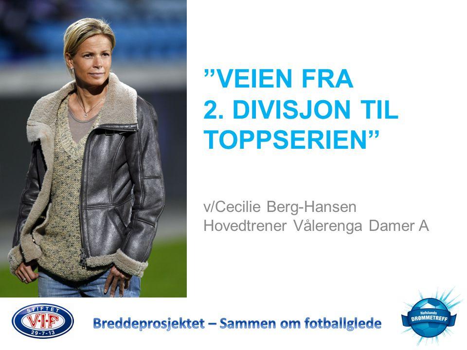 """""""VEIEN FRA 2. DIVISJON TIL TOPPSERIEN"""" v/Cecilie Berg-Hansen Hovedtrener Vålerenga Damer A"""