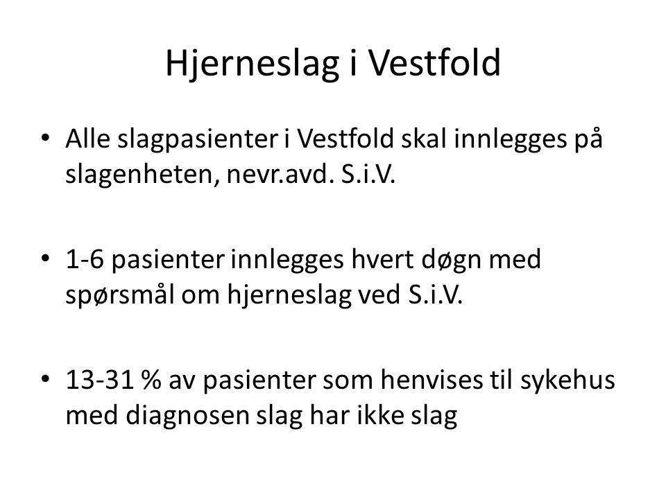 Hjerneslag i Vestfold • Alle slagpasienter i Vestfold skal innlegges på slagenheten, nevr.avd. S.i.V. • 1-6 pasienter innlegges hvert døgn med spørsmå