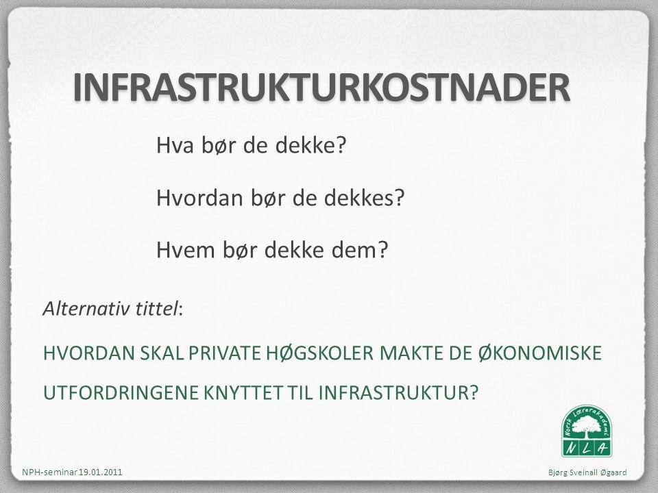 NLA høgskolen AS • 1600 studenter • 150 ansatte, 133 årsverk • Driftsbudsjett på ca 113 mill for 2011 • Fusjon mellom NLA Høgskolen og NLA Lærerhøgskolen per 01.01.2010 • Pr 01.01.2010 etablert eget eiendomsselskap med samme eierstruktur som høgskolen • Disponerer 14 000 kvm på to steder i Bergen – ca 15 km imellom • Ønske om samlokalisering • Betaler 775 pr kvm til eget eiendomsselskap, dvs 11 mill per år • Markedspris på aktuelle bygg sentralt i Bergen er 1500 – 2500 pr kvm NPH-seminar 19.01.2011 Bjørg Sveinall Øgaard