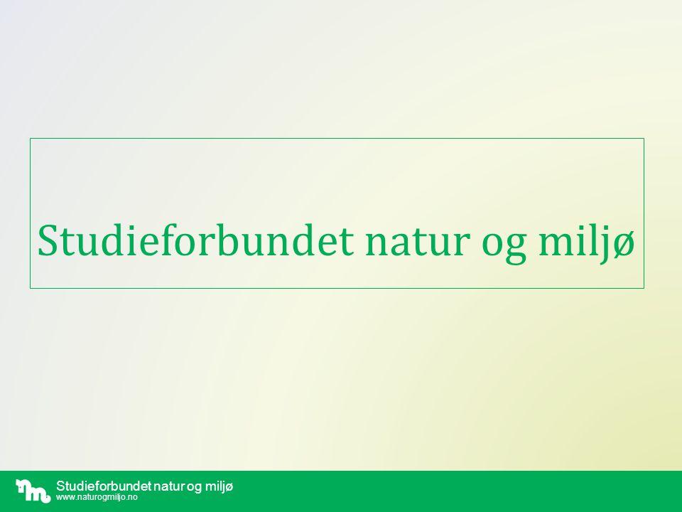 Studieforbundet natur og miljø www.naturogmiljo.no Studieforbund i Norge