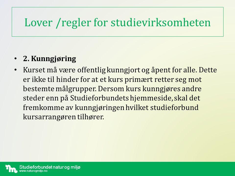 Studieforbundet natur og miljø www.naturogmiljo.no Lover /regler for studievirksomheten • 3.