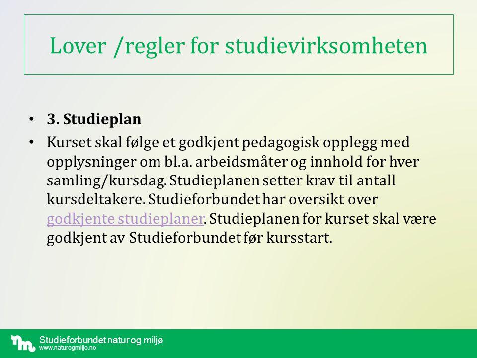 Studieforbundet natur og miljø www.naturogmiljo.no Lover /regler for studievirksomheten • 4.