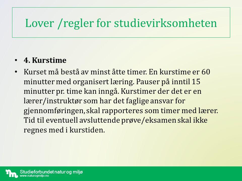 Studieforbundet natur og miljø www.naturogmiljo.no Lover /regler for studievirksomheten • 5.
