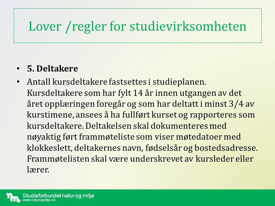 Studieforbundet natur og miljø www.naturogmiljo.no Lover /regler for studievirksomheten •6.